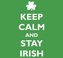 Keep Calm and Stay Irish by Inspire Store