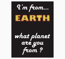I'm from planet EARTH Kids Clothes
