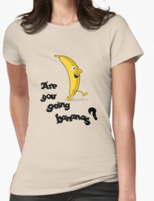 Are you going bananas? T-Shirt