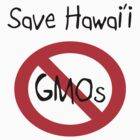 Save Hawai'i: NO GMOs by QuietRebel