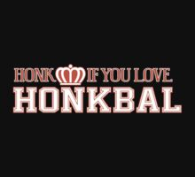 Honk If You Love Honkbal by swiener