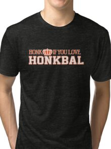 Honk If You Love Honkbal Tri-blend T-Shirt
