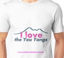 I love the You Yangs - light background Unisex T-Shirt