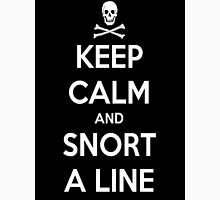 Keep Calm and Snort a line Unisex T-Shirt