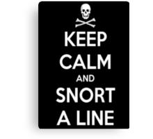 Keep Calm and Snort a line Canvas Print