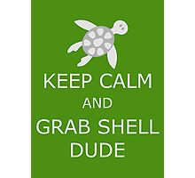 Grab Shell, Dude! Photographic Print