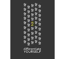 Differentiate Yourself (Dark Shirt) Photographic Print
