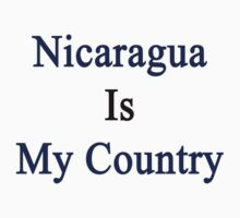 Nicaragua Is My Country by supernova23