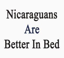 Nicaraguans Are Better In Bed by supernova23