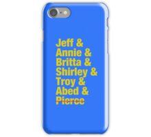 Community Jeff & Annie & Britta & Shirley & Troy & Abed & Pierce Shirt iPhone Case/Skin