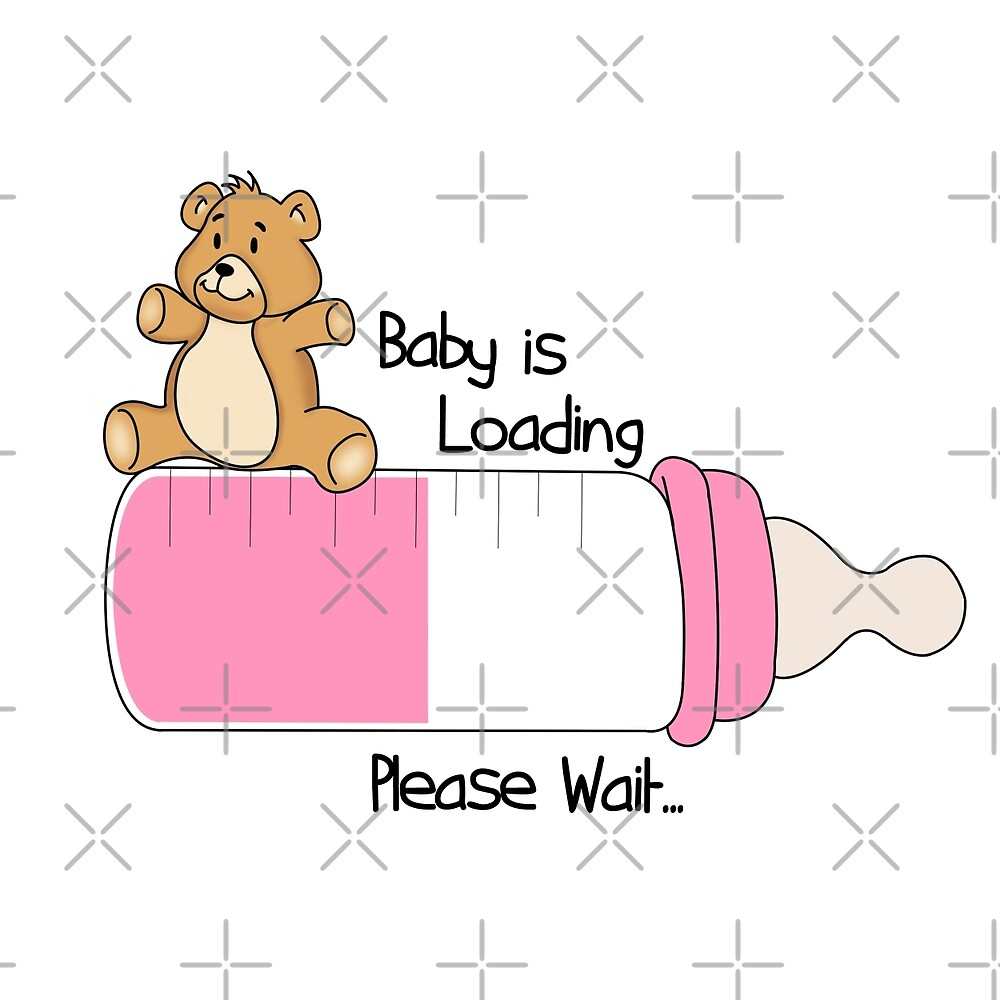 Quot Baby Is Loading Please Wait Girl Version Quot By Leslysart