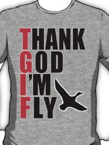 THANK GOD I'M FLY T-Shirt