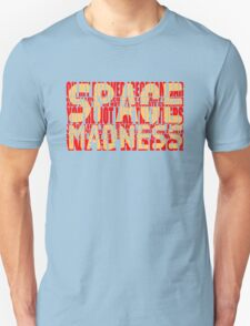 SpAcE mAdNeSs Unisex T-Shirt