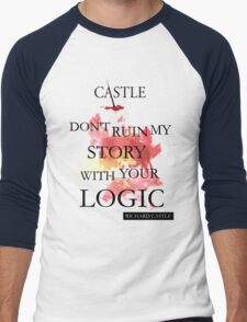 """""""Don't Ruin My Story With Your Logic"""" - Richard Castle Men's Baseball ¾ T-Shirt"""