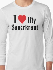German I Love My Sauerkraut Long Sleeve T-Shirt