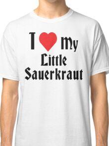 I Love My Little Sauerkraut Classic T-Shirt