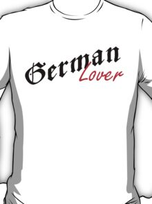 German Lover T-Shirt