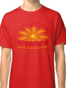 Don't Look at Explosions Classic T-Shirt