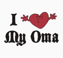 I Love My Oma by HolidayT-Shirts