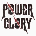 Power & Glory by Indestructibbo