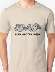 Blink And You're Dead T-Shirt