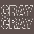 Cray cray by protos