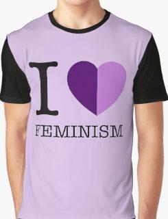 I LOVE FEMINISM Graphic T-Shirt