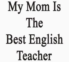 My Mom Is The Best English Teacher by supernova23