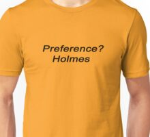 Preference Holmes. Unisex T-Shirt