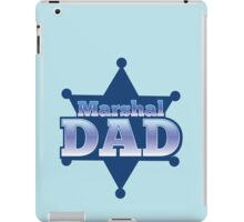 Marshal DAD! on a sherif star iPad Case/Skin