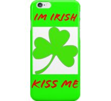 I'm Irish  iPhone Case/Skin