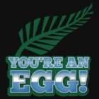 You're an EGG NZ New zealand Kiwi humour by jazzydevil