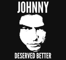 JOHNNY DESERVES BETTER by Jaybles