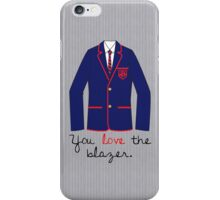 You Love The Blazer iPhone Case/Skin
