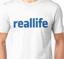 Reallife Unisex T-Shirt