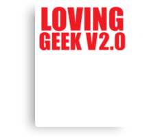 LOVING GEEK V2.0 Canvas Print