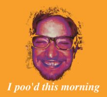 I poo'd this morning by biddywax