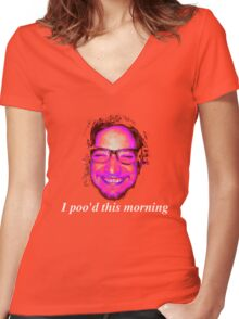 I poo'd this morning Women's Fitted V-Neck T-Shirt