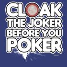 Cloak the joker before you poker by viperbarratt