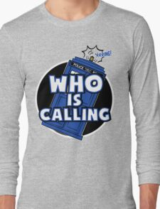 WHO IS CALLING - Vers. 2 Long Sleeve T-Shirt