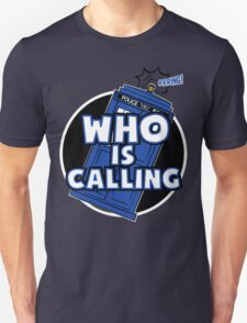 WHO IS CALLING - Vers. 2 T-Shirt