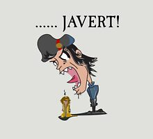 .....JAVERT! Unisex T-Shirt