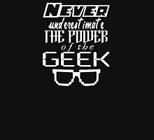 Never Underestimate the Geek Unisex T-Shirt