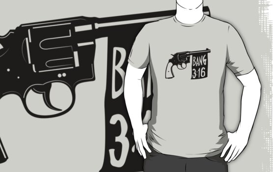Bang 3:16 (for light shirts) by Bob Buel