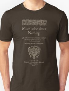 Shakespeare, Much adoe about nothing. Dark clothes version T-Shirt