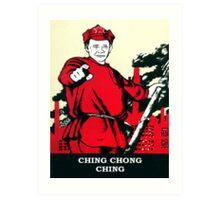 CHING CHONG CHING Art Print