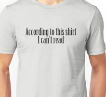 According to this shirt I can't read Unisex T-Shirt
