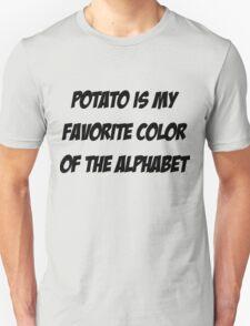 Potato is my favorite color of the alphabet T-Shirt