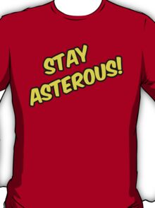 Stay Asterous T-Shirt