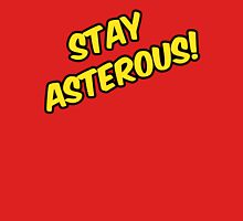 Stay Asterous Unisex T-Shirt